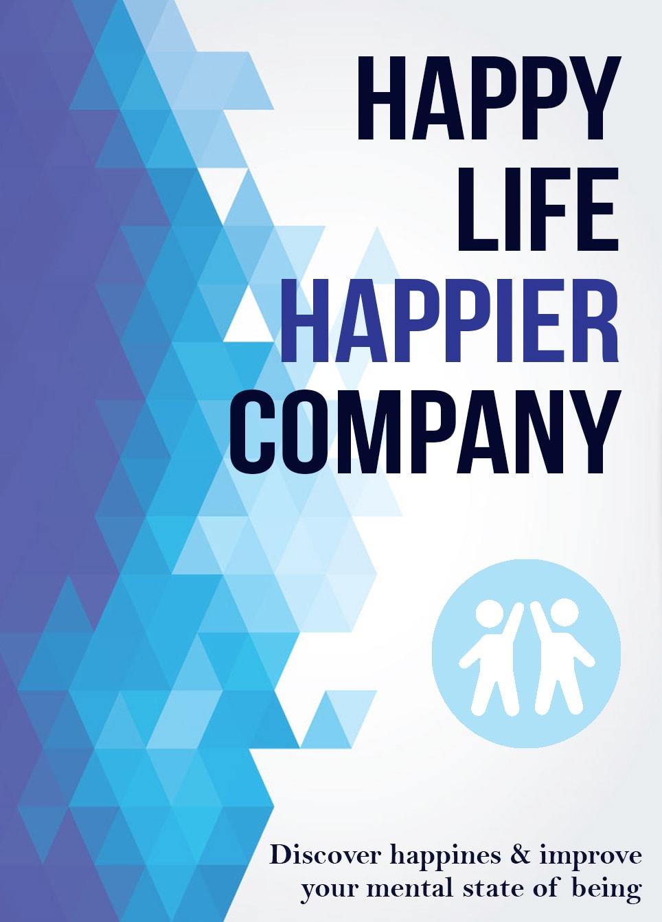 Happy life happier company